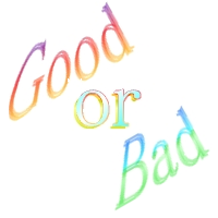 Is it good or bad?